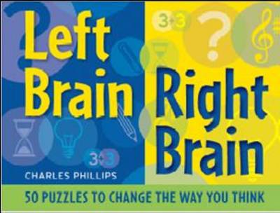 Left Brain Right Brain: 50 Puzzles to Change the Way You Think (Paperback)
