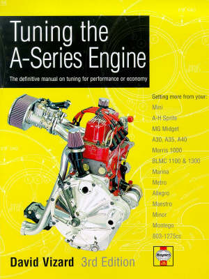 Tuning the A-Series Engine: The Definitive Manual on Tuning for Performance or Economy (Hardback)