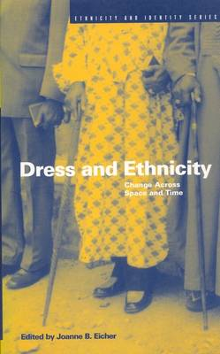 Dress and Ethnicity: Change Across Space and Time - Ethnicity and Identity Series v. 3 (Paperback)
