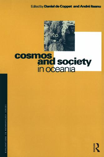 Cosmos and Society in Oceania - Explorations in Anthropology v. 24 (Paperback)