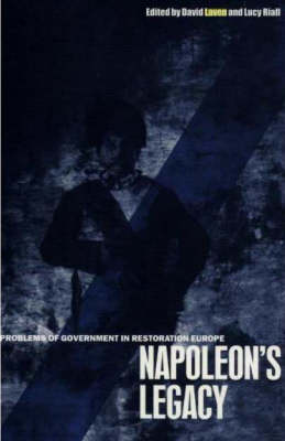 Napoleon's Legacy: Problems of Government in Restoration Europe (Paperback)