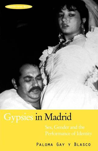 Gypsies in Madrid: Sex, Gender and the Performance of Identity - Mediterranea Series v. 7 (Paperback)