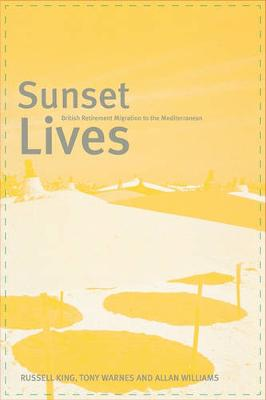 Sunset Lives: British Retirement Migration to the Mediterranean (Paperback)