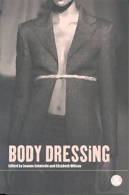 Body Dressing - Dress, Body, Culture v. 24 (Paperback)