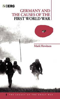 Germany and the Causes of the First World War - Legacy of the Great War v. 15 (Hardback)