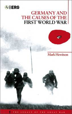 Germany and the Causes of the First World War - Legacy of the Great War v. 15 (Paperback)