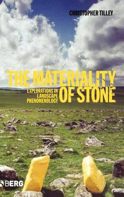 The Materiality of Stone: Explorations in Landscape Phenomenology (Hardback)