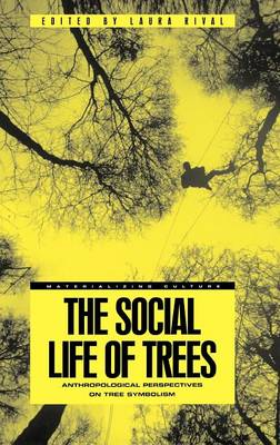 The Social Life of Trees: Anthropological Perspectives on Tree Symbolism - Materializing Culture (Hardback)