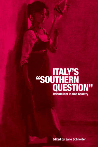 Italy's Southern Question: Orientalism in One Country (Paperback)