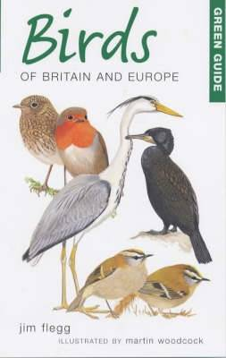 Green Guide to Birds of Britain and Europe - Michelin Green Guides (Paperback)