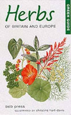 Herbs of Britain and Europe - Michelin Green Guides (Paperback)