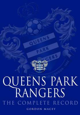 Queen's Park Rangers: The Complete Record (Hardback)