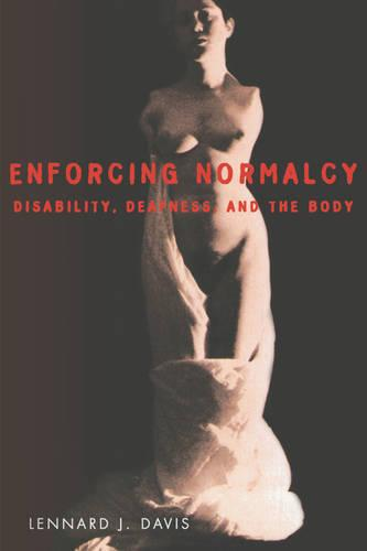 Enforcing Normalcy: Disability, Deafness and the Body (Paperback)