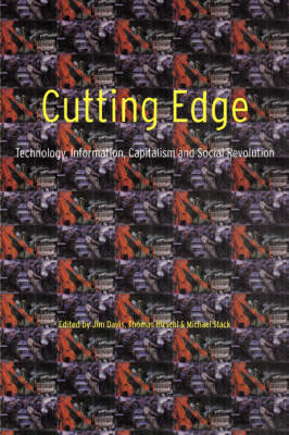 Cutting Edge: Technology, Information Capitalism and Social Revolution (Paperback)