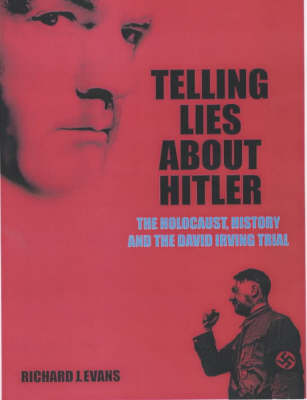 Telling Lies About Hitler: The Holocaust, History and the David Irving Trial (Paperback)