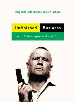 Unfinished Business: South Africa, Apartheid and Truth (Hardback)