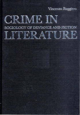 Crime in Literature: Sociology of Deviance and Fiction (Hardback)