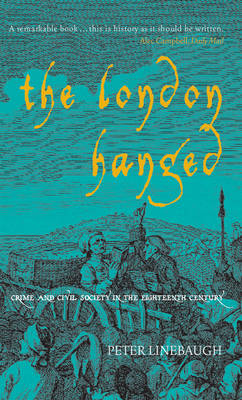 The London Hanged: Crime and Civil Society in the Eighteenth Century (Paperback)