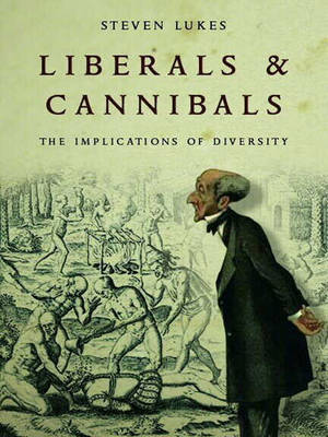 Liberals and Cannibals: The Implications of Diversity (Hardback)