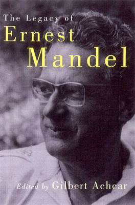 The Legacy of Ernest Mandel (Hardback)
