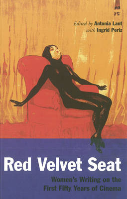 The Red Velvet Seat: Women's Writings on the Cinema - The First Fifty Years (Paperback)