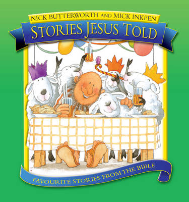 Stories Jesus Told: Favorite Stories from the Bible - Stories Jesus Told (Hardback)