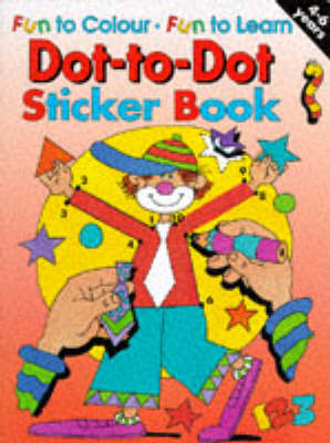 Dot-to-Dot Sticker Book - Fun to colour, fun to learn (Other book format)