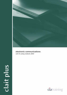 CLAIT Plus Unit 8 Electronic Communications Using Outlook 2000: Outlook 2000 - OCR new CLAIT series (Mixed media product)