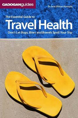 The Essential Guide To Travel Health (Paperback)