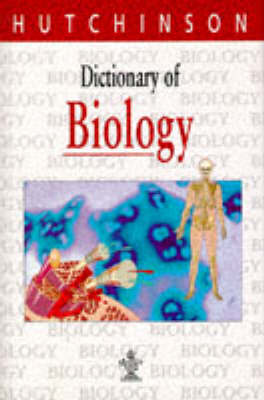 Dictionary of Biology - Hutchinson dictionaries (Hardback)