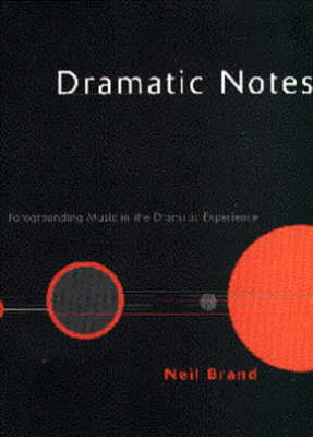 Dramatic Notes: Foregrounding Music in the Dramatic Experience (Paperback)