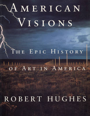American Visions: Epic History of Art in America (Paperback)