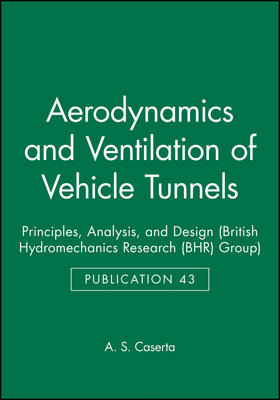 Cover Aerodynamics and Ventilation of Vehicle Tunnels: Principles, Analysis and Design - British Hydromechanics Research Group  43 (Hardback)