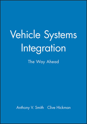 First Ricardo International Conference on Vehicle Systems Integration: The Way Ahead (Hardback)