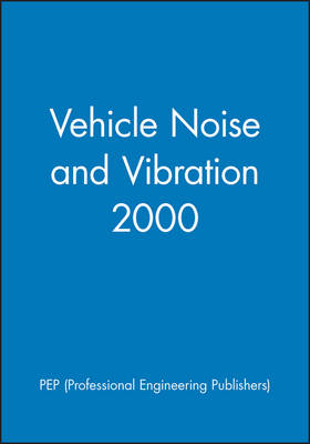Vehicle Noise and Vibration - IMechE Event Publications 2000-1 (Hardback)