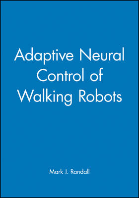 Adaptive Neural Control of Walking Robots - Engineering Research Series (Rep) v. 5 (Hardback)