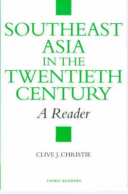 Southeast Asia in the Twentieth Century: A Reader - Tauris readers (Paperback)