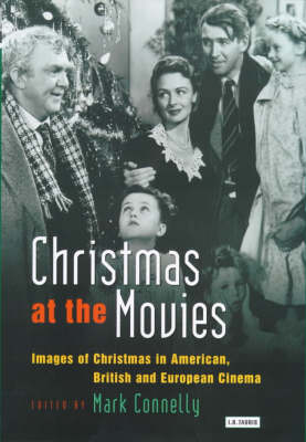 Christmas at the Movies: Images of Christmas in American, British and European Cinema - Cinema and Society (Hardback)