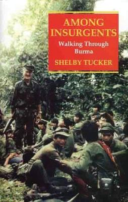 Among Insurgents: Walking Through Burma (Hardback)