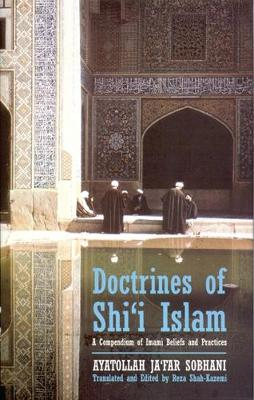 Doctrines of Shi'i Islam: A Compendium of Imami Beliefs and Practices (Hardback)