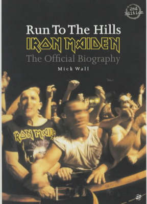 "Run to the Hills: The Official Biography of ""Iron Maiden"" (Paperback)"