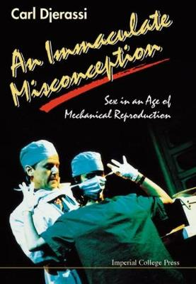 An Immaculate Misconception: Sex in an Age of Mechanical Reproduction - A Play (Paperback)