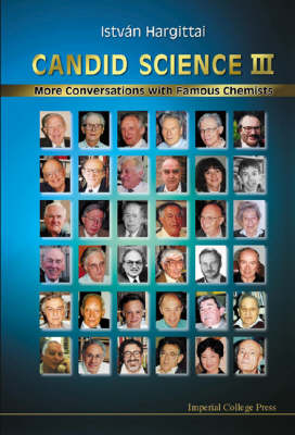 Candid Science: More Conversations with Famous Chemists Part 3 (Paperback)