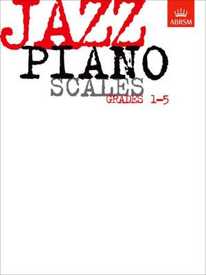 Jazz Piano Scales: Grades 1-5 - ABRSM Exam Pieces (Sheet music)