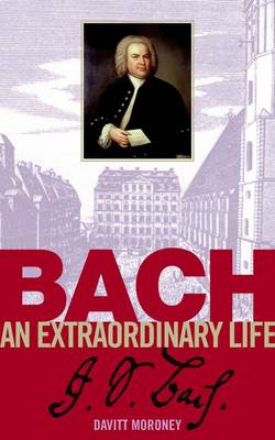 Bach: An Extraordinary Life - An Extraordinary Life (Abrsm) (Sheet music)