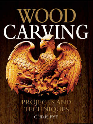 Woodcarving: Projects and Techniques (Paperback)