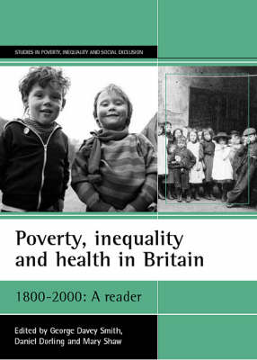 Poverty, Inequality and Health in Britain 1800-2000: A Reader - Studies in Poverty, Inequality and Social Exclusion Series (Paperback)