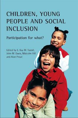 Children, Young People and Social Inclusion: Participation for What? (Book)