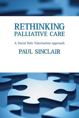 Rethinking Palliative Care: A Social Role Valorization Approach (Paperback)