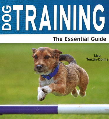 Dog Training: The Essential Guide (Paperback)